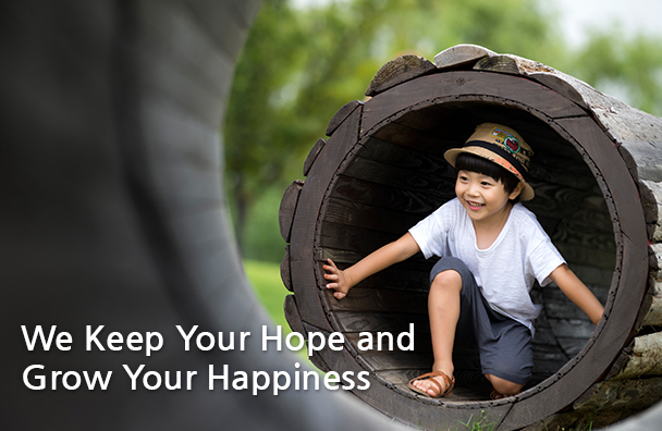 We Keep Your Hope and Grow Your Happiness